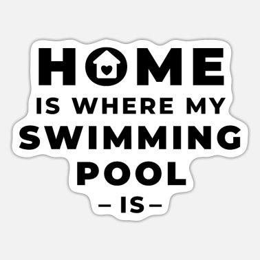 Gear Home is where my swimming pool is - Sticker