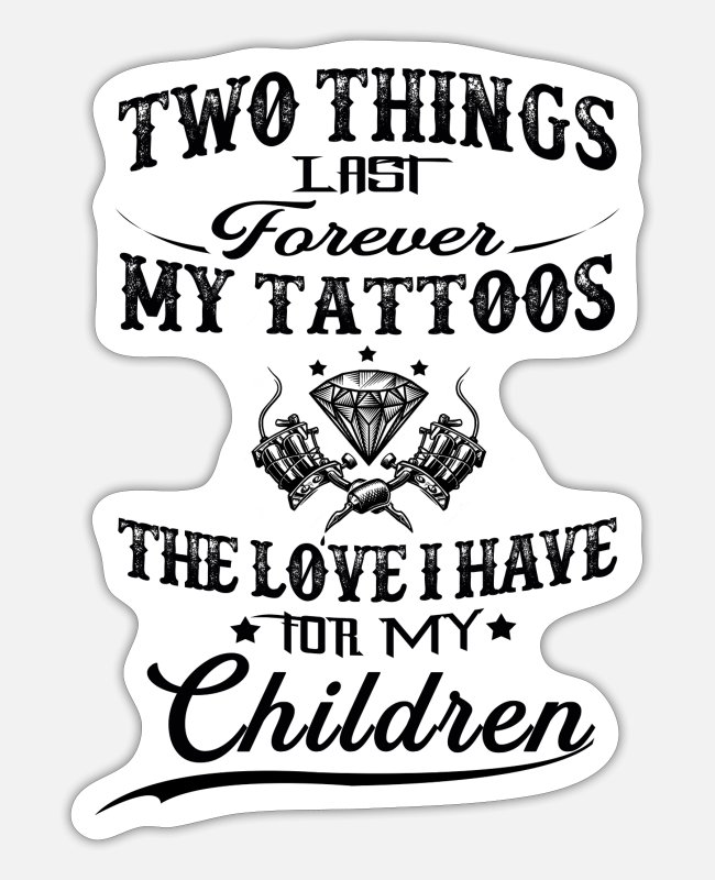 Funny Bowling Stickers - Thing Last Forever My Tattoos Love For My Children - Sticker white matte