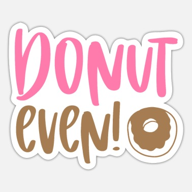 Evening DONUT EVEN - Sticker