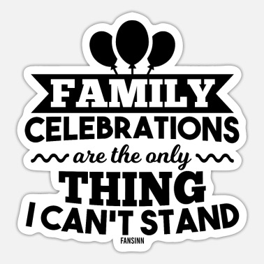 Family Party Family party funny saying - Sticker