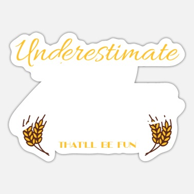 Life Goals Confidence Quote Gift Underestimate Me That'll Be - Sticker