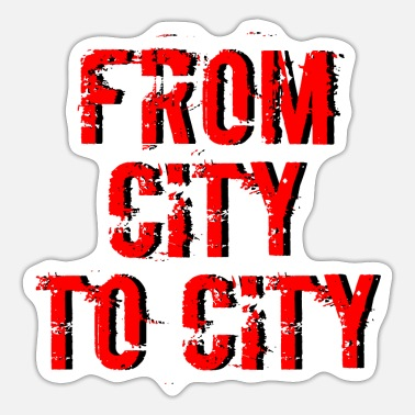 City FROM CITY TO CITY - Sticker