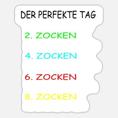 Zocken Der perfekte Tag Zocken Gamer Gaming - Sticker