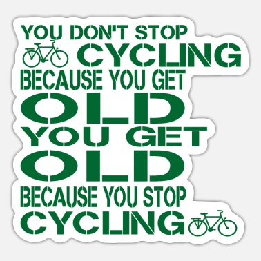 Chain You don't stop cycling because you get old you get - Sticker