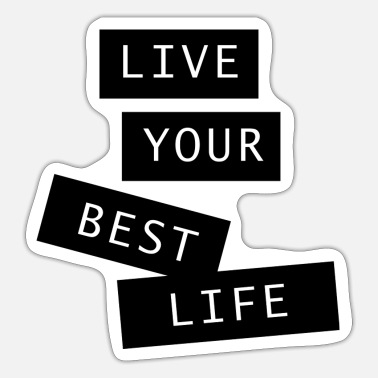 Lives live your best live - Sticker