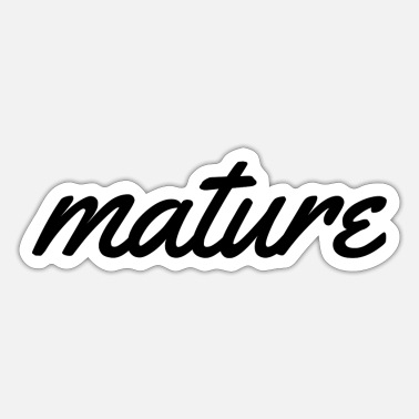 Mature Mature - Sticker