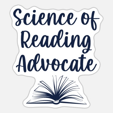 Advocate Science of Reading Advocate - Sticker