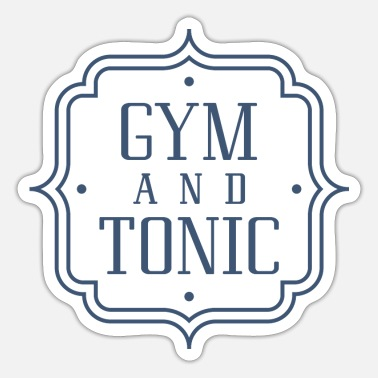 Gym And Tonic - Sticker