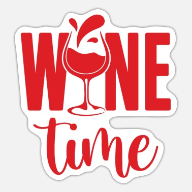 Time Wine It's Wine Time Time Wine Wine Lover - Sticker