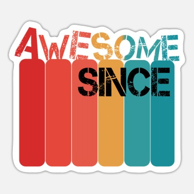 Since Awesome Since - Sticker