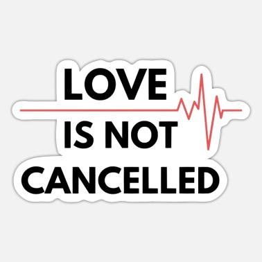 Love Is Not Cancelled t-paita - Tarra