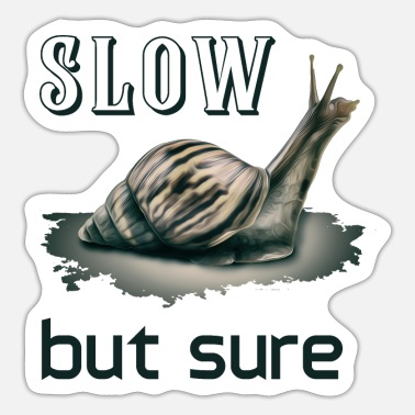 Slow slow but sure - Sticker