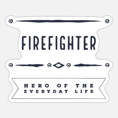 Everyday Life Firefighter - Hero of everyday life - Sticker