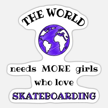 Love Yourself More The world needs more girls who love skateboarding - Sticker