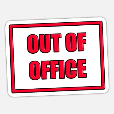 Out Of Office OUT OF OFFICE - Sticker