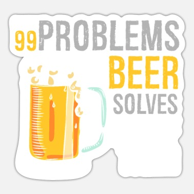 Bachelor Alcohol Problems Beer Solves All of Them Funny - Sticker