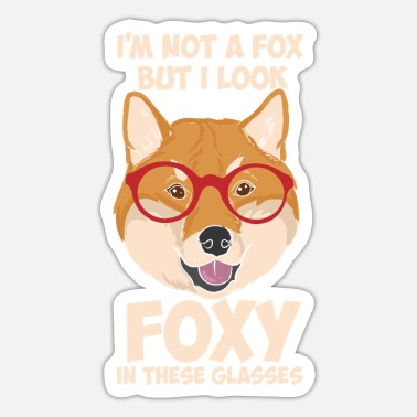 Hundisch I'm Not A Fox But I Look Foxy In These Glasses - Sticker