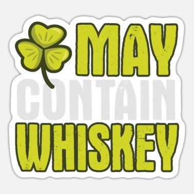 Booze St Patricks Day May Contain Whiskey Alcohol Gift - Sticker