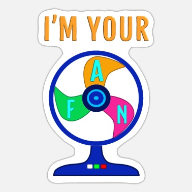 Fan I'm your FAN - Ich bin Dein FAN - Sticker