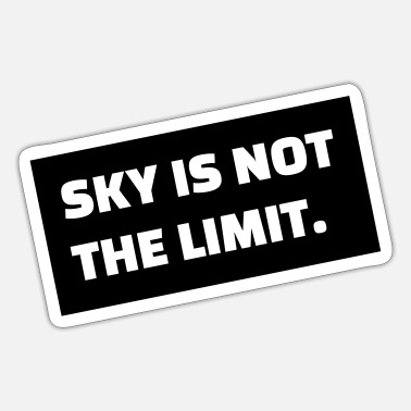SKY IS NOT THE LIMIT - Sticker