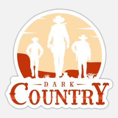 Country Dark Country, Dark Country Dark humor, Country - Sticker