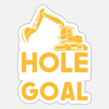 Heavy Equipment Clothing Your Hole is My Target Heavy Equipment Operator - Sticker