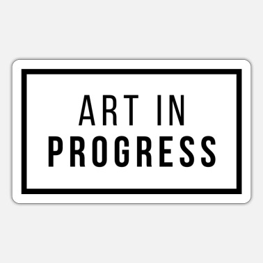 Art in Progress - Sticker