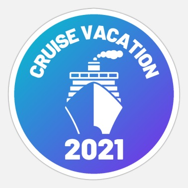 Cruise Vacation Cruise vacation 2021 - Sticker