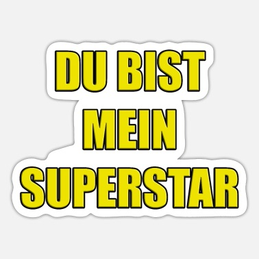 Superstar DU BIST MEIN SUPERSTAR - Sticker
