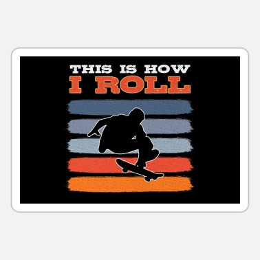 Always This Is How I Roll Skater Not Hater Skateboarder - Sticker