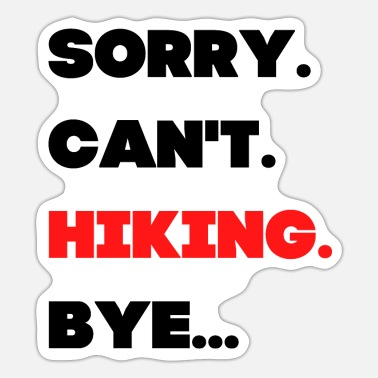 Children's Day Sorry. Can't. Hiking. Bye. - Sticker