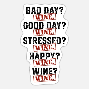 Sarcasmo Good Bad Day enfatiza happy wine ges - Pegatina