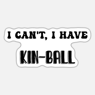 Kin Kin-ball kinball kin ball - Sticker