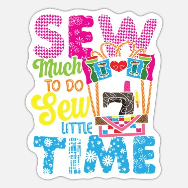 Sew much to do sew little time - Sticker