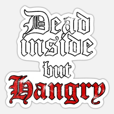 Goth Dead Inside But Hangry Eboy Egirl Soft Grunge - Sticker