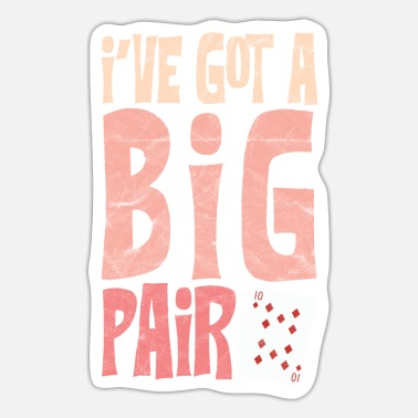 Chip I've Got A Big Pair Funny Card Player - Sticker