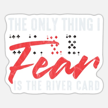Cards Funny Poker The Only Thing I Fear Is The River Ca - Sticker