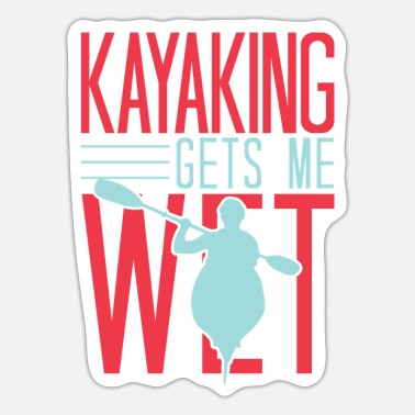 Swimmer Funny Rowing Canoe Kayakkayaking Gets Me Wet - Sticker