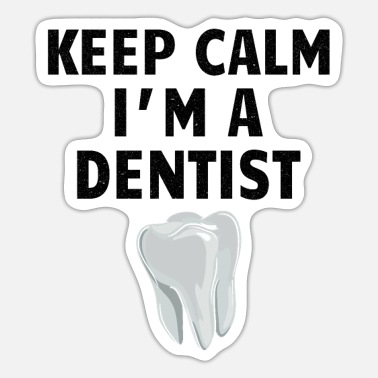 Dental Care DENTIST / DENTAL HYGIENE keep calm - Sticker