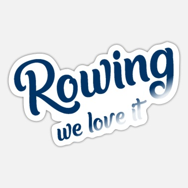 Aviron Rowing we love it - Sport - Aviron - Rower - Ruder - Sticker