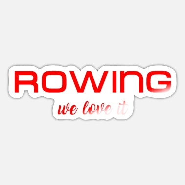 Aviron Rowing we love it - Sport - Aviron - Rower Rudern - Sticker