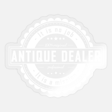 Antique Dealers ANTIQUE DEALER - Sticker
