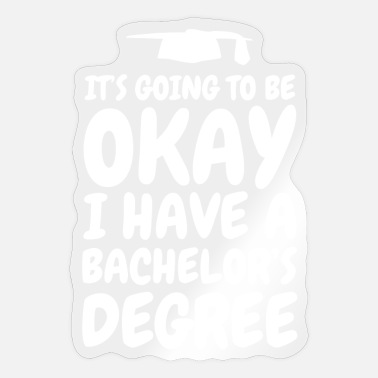 Bachelors Bachelor's Degree Bachelor's Degree Bachelor - Sticker