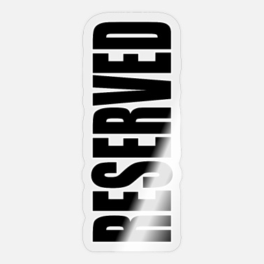 Reserve reserved - Sticker