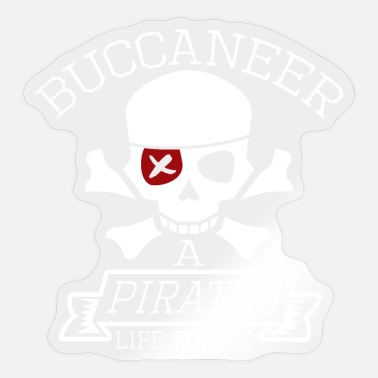 Buccaneer Buccaneer A Pirates Life For Me - Sticker