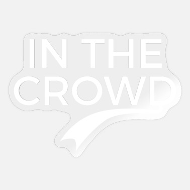 It Crowd IN THE CROWD - Sticker