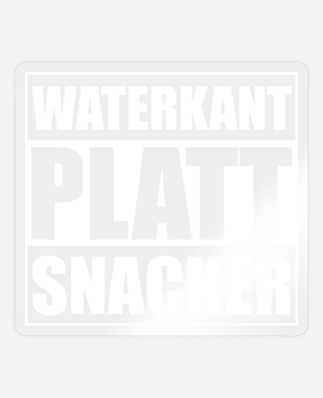 East Frisia Stickers - Waterkant flat snacker Low German - Gift - Sticker transparent glossy