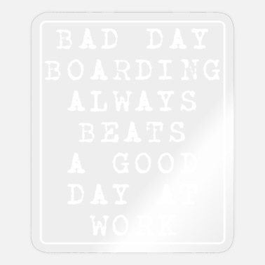Bad Beat Bad day boarding always beats work, snow board - Sticker