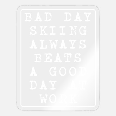Bad Beat Bad day skiing always beats work, schnee, winter - Sticker