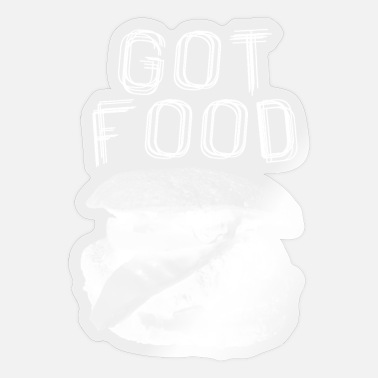 Got Got Food ... got food - Sticker